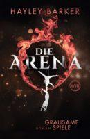 Hayley Barker: Die Arena: Grausame Spiele