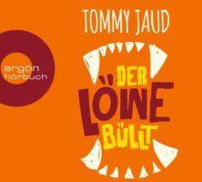 Tommy Jaud: Der Löwe büllt