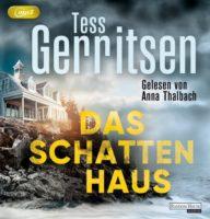 Tess Gerritsen: Das Schattenhaus